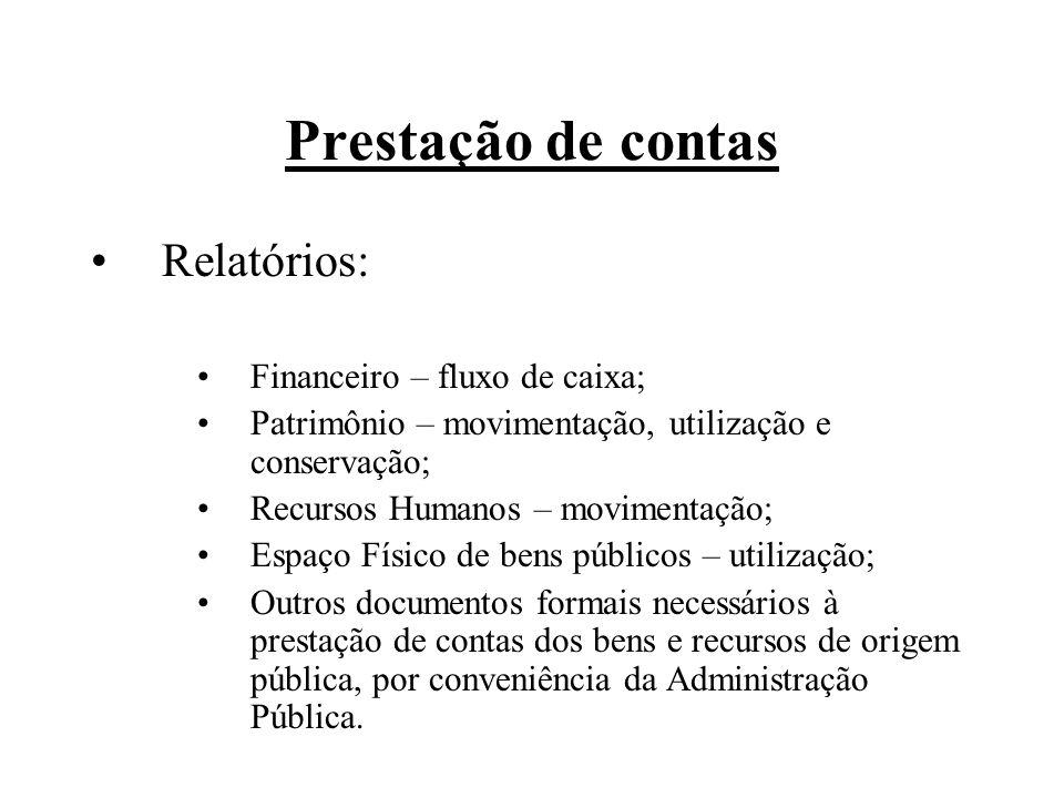 Prestação de contas Relatórios: Financeiro – fluxo de caixa;