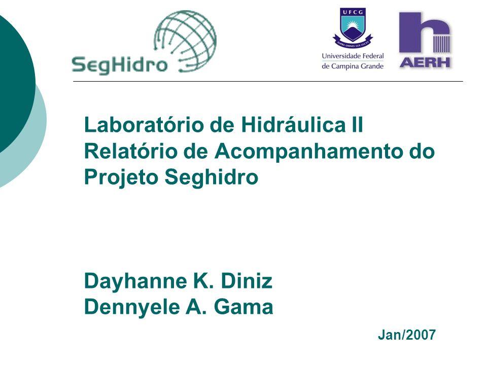 Laboratório de Hidráulica II Relatório de Acompanhamento do Projeto Seghidro Dayhanne K.