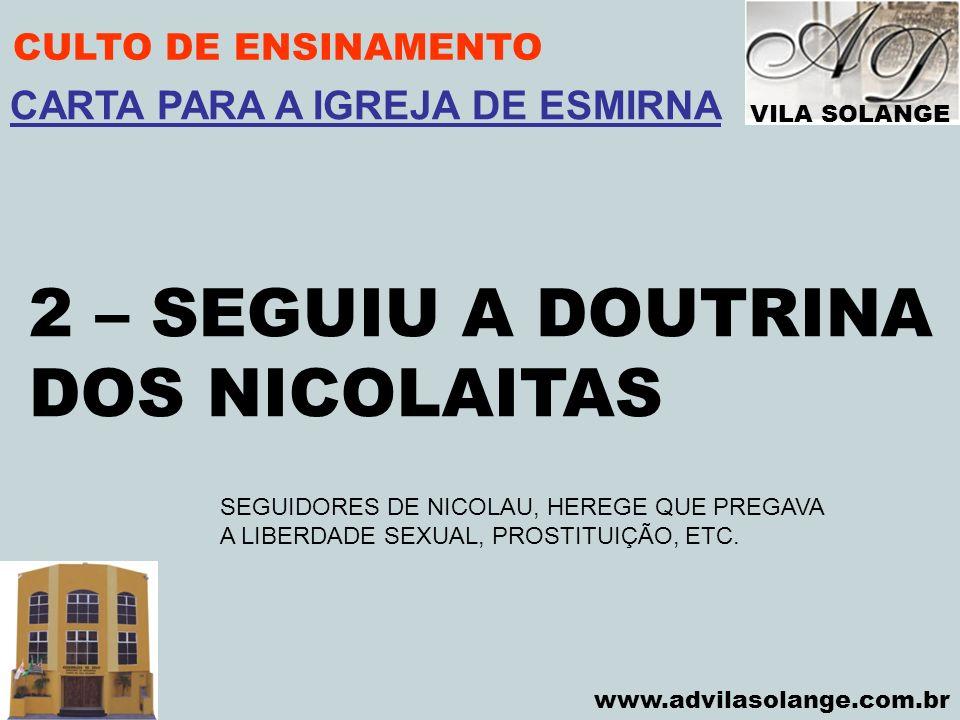 2 – SEGUIU A DOUTRINA DOS NICOLAITAS CARTA PARA A IGREJA DE ESMIRNA