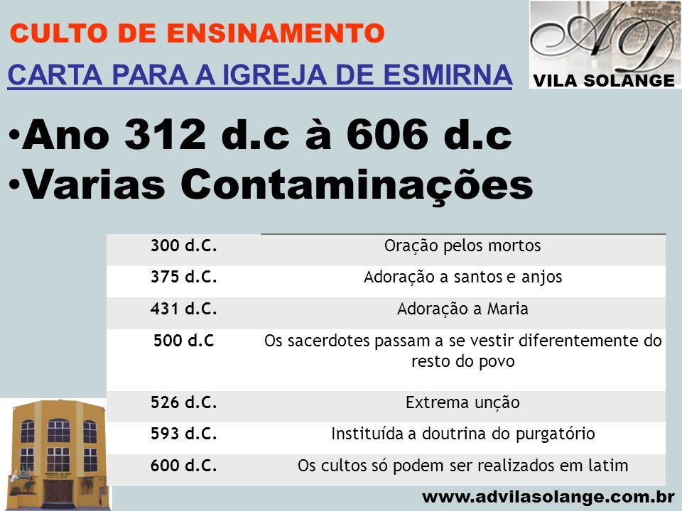 Ano 312 d.c à 606 d.c Varias Contaminações