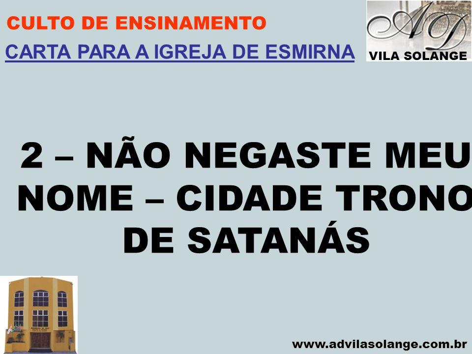 2 – NÃO NEGASTE MEU NOME – CIDADE TRONO DE SATANÁS