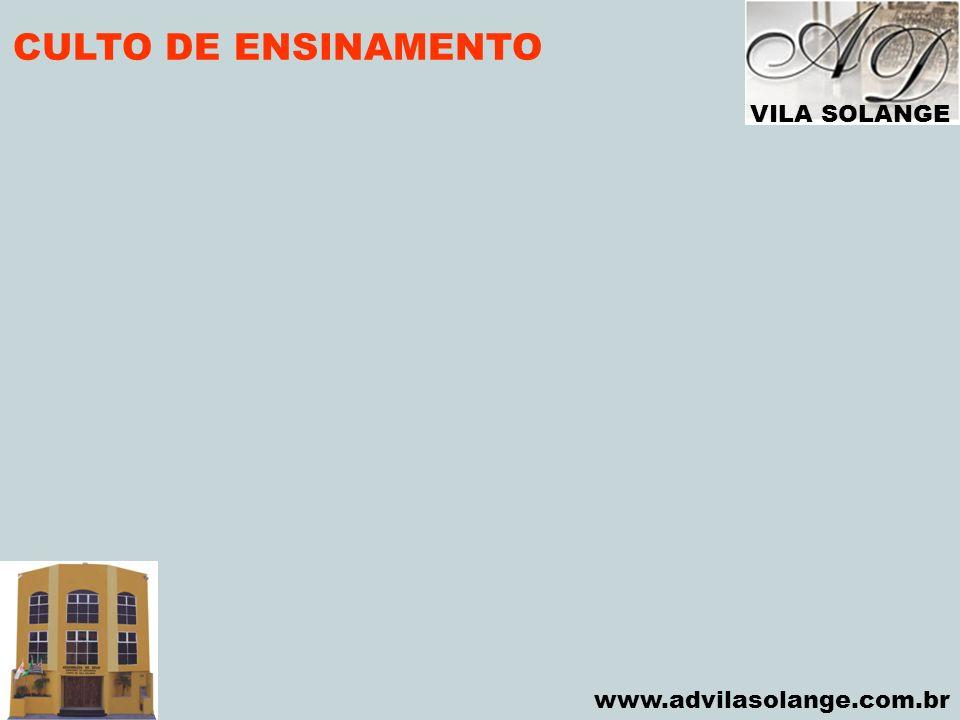 CULTO DE ENSINAMENTO VILA SOLANGE www.advilasolange.com.br
