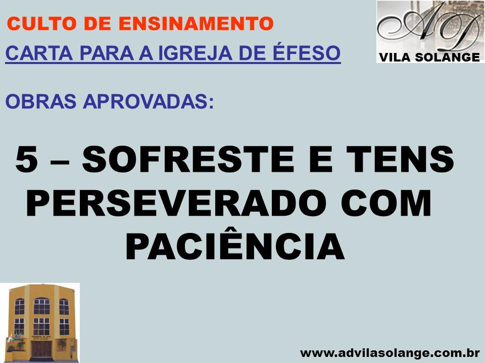 5 – SOFRESTE E TENS PERSEVERADO COM PACIÊNCIA