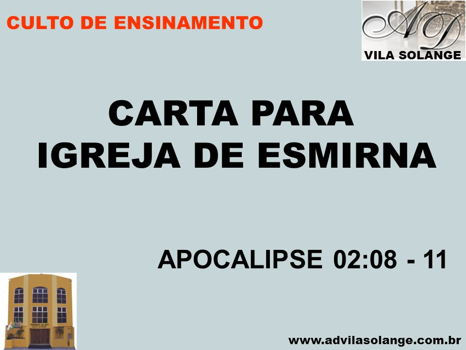 CARTA PARA IGREJA DE ESMIRNA APOCALIPSE 02:08 - 11
