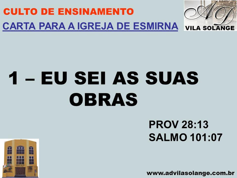 1 – EU SEI AS SUAS OBRAS PROV 28:13 SALMO 101:07