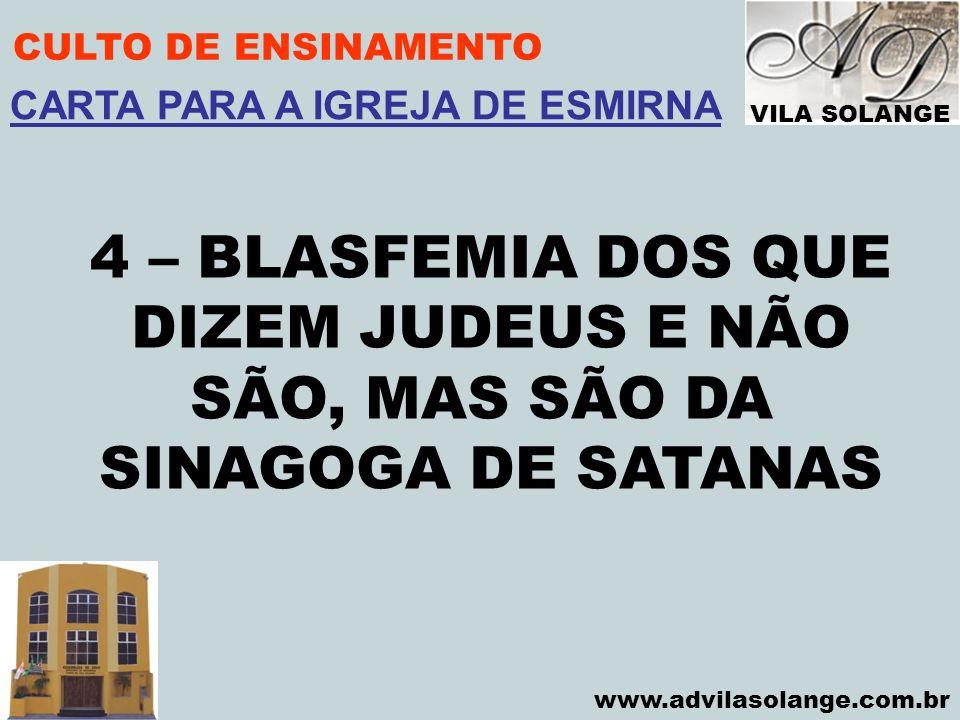 4 – BLASFEMIA DOS QUE DIZEM JUDEUS E NÃO SÃO, MAS SÃO DA