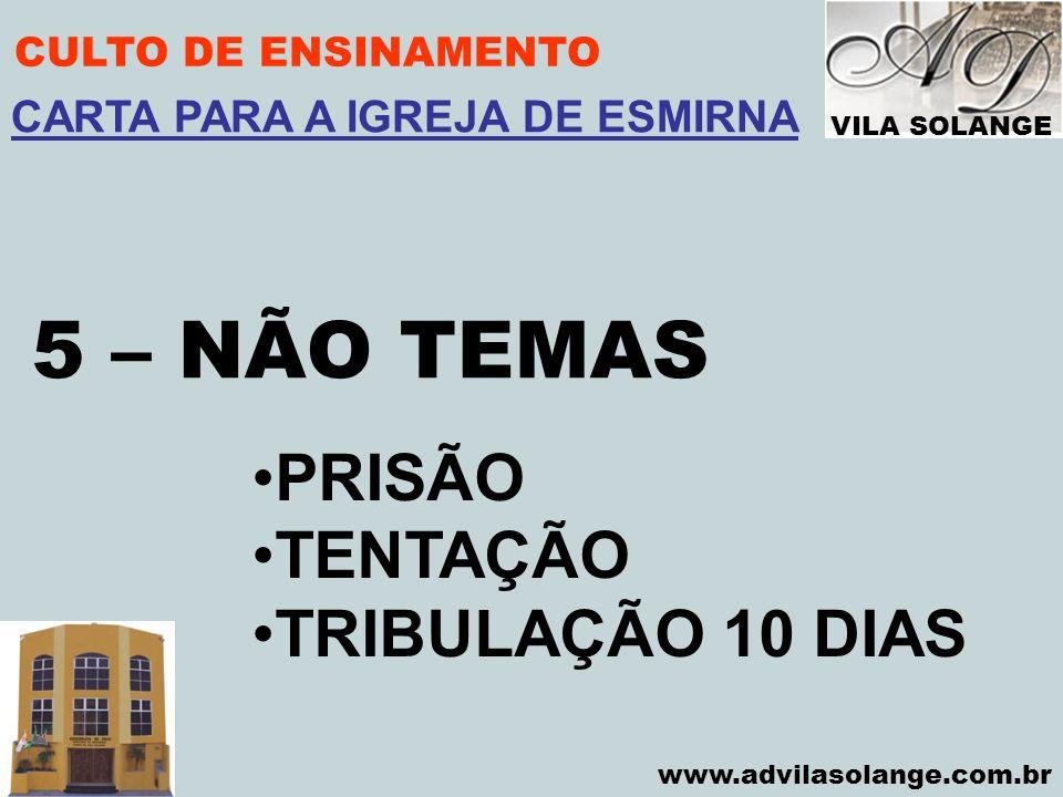 5 – NÃO TEMAS PRISÃO TENTAÇÃO TRIBULAÇÃO 10 DIAS