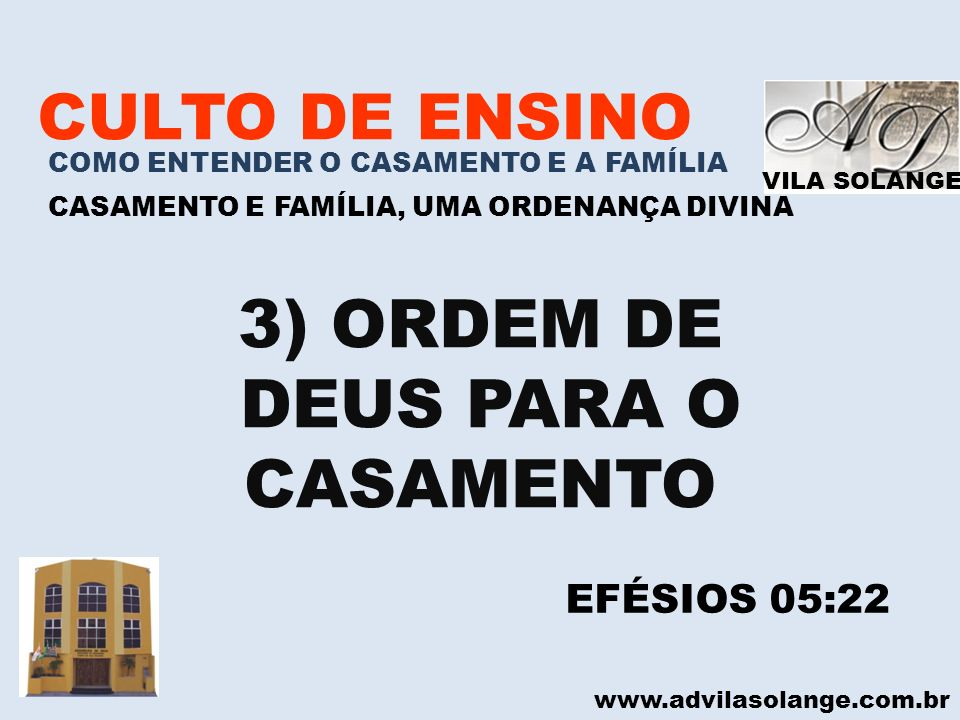 3) ORDEM DE DEUS PARA O CASAMENTO CULTO DE ENSINO EFÉSIOS 05:22