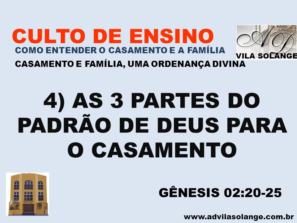 4) AS 3 PARTES DO PADRÃO DE DEUS PARA O CASAMENTO