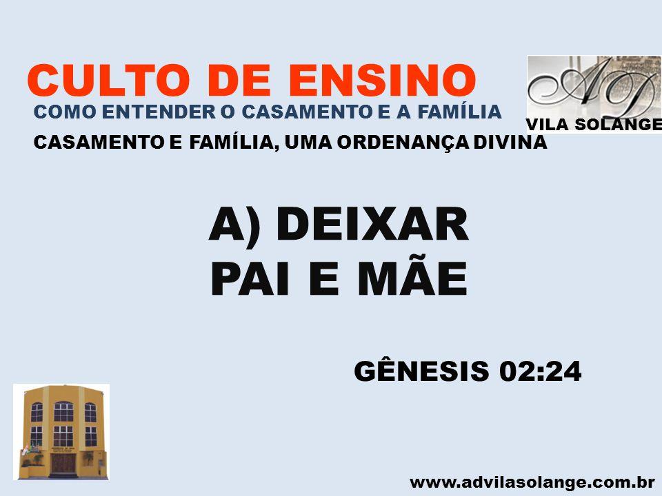 DEIXAR PAI E MÃE CULTO DE ENSINO GÊNESIS 02:24