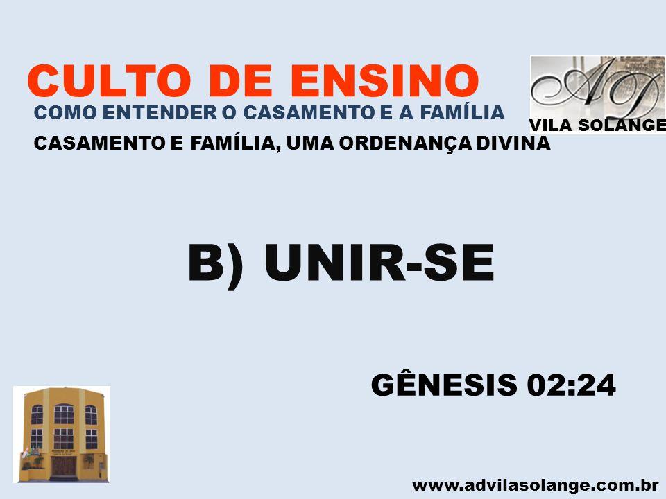 B) UNIR-SE CULTO DE ENSINO GÊNESIS 02:24