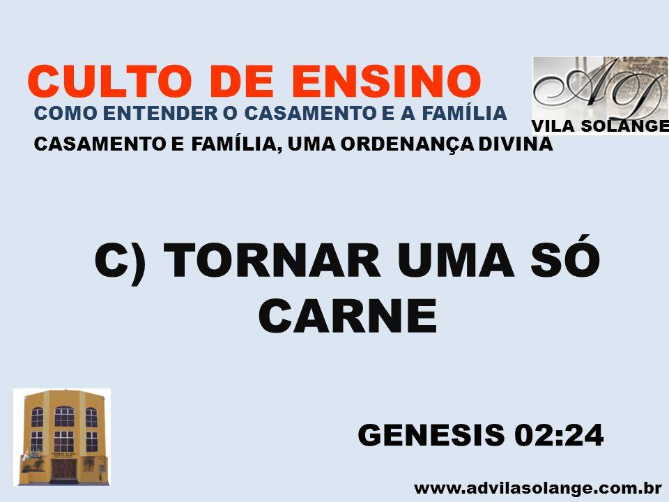 C) TORNAR UMA SÓ CARNE CULTO DE ENSINO GENESIS 02:24