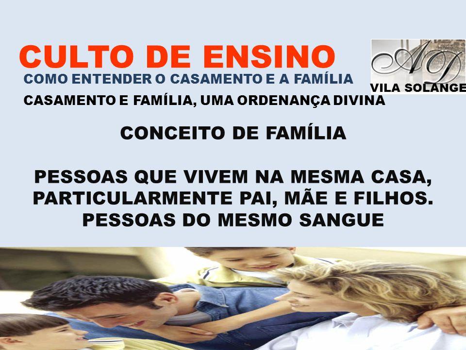 CULTO DE ENSINO CONCEITO DE FAMÍLIA