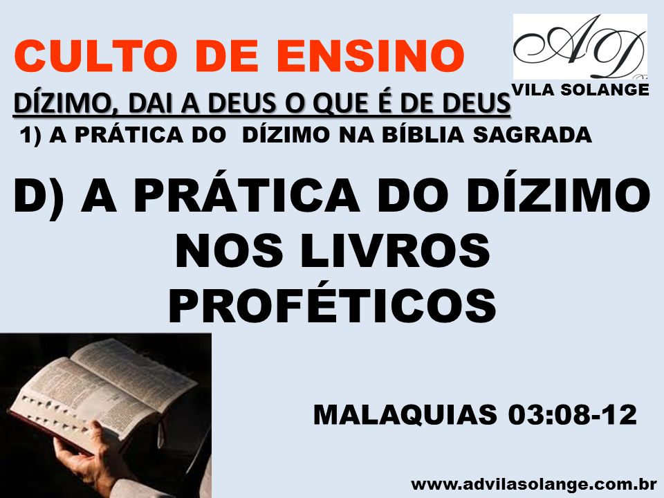 D) A PRÁTICA DO DÍZIMO NOS LIVROS PROFÉTICOS