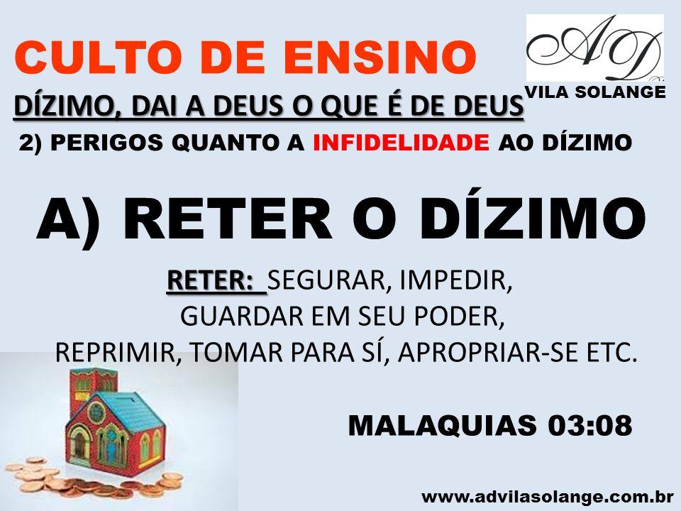 A) RETER O DÍZIMO CULTO DE ENSINO DÍZIMO, DAI A DEUS O QUE É DE DEUS
