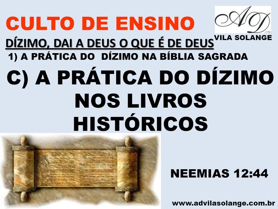 C) A PRÁTICA DO DÍZIMO NOS LIVROS HISTÓRICOS