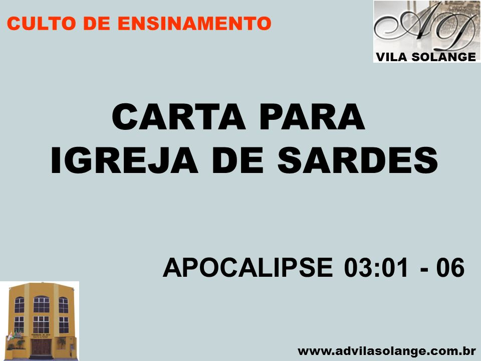 CARTA PARA IGREJA DE SARDES APOCALIPSE 03:01 - 06 CULTO DE ENSINAMENTO