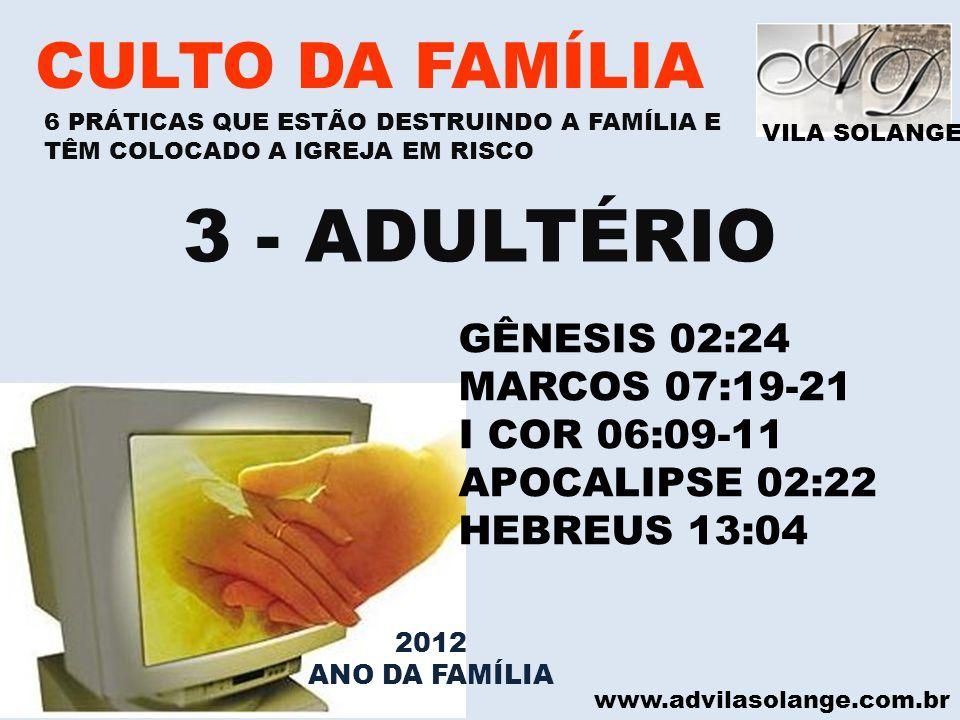 3 - ADULTÉRIO CULTO DA FAMÍLIA GÊNESIS 02:24 MARCOS 07:19-21