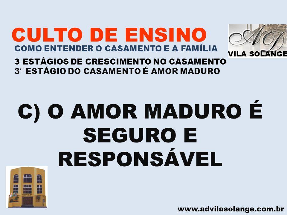 C) O AMOR MADURO É SEGURO E RESPONSÁVEL
