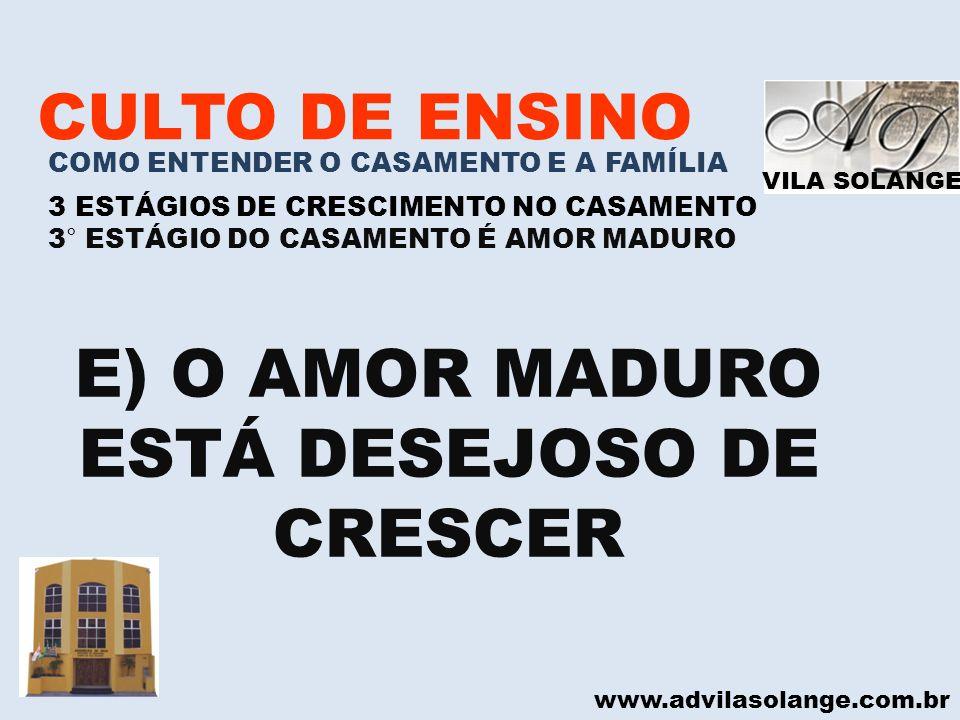 E) O AMOR MADURO ESTÁ DESEJOSO DE CRESCER