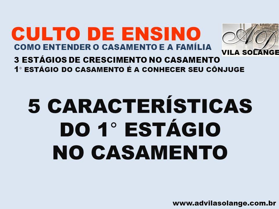 5 CARACTERÍSTICAS DO 1° ESTÁGIO NO CASAMENTO CULTO DE ENSINO