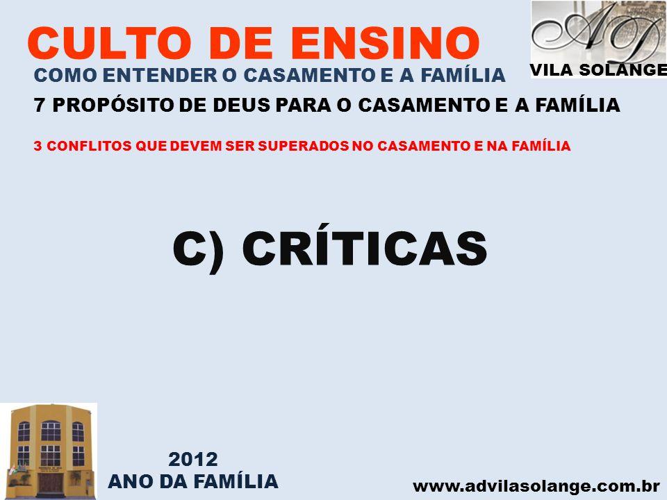 C) CRÍTICAS CULTO DE ENSINO COMO ENTENDER O CASAMENTO E A FAMÍLIA