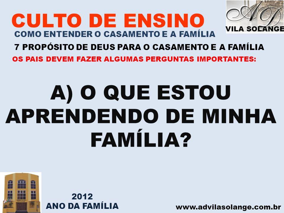 A) O QUE ESTOU APRENDENDO DE MINHA FAMÍLIA
