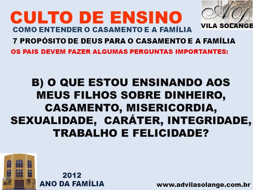 CULTO DE ENSINO B) O QUE ESTOU ENSINANDO AOS