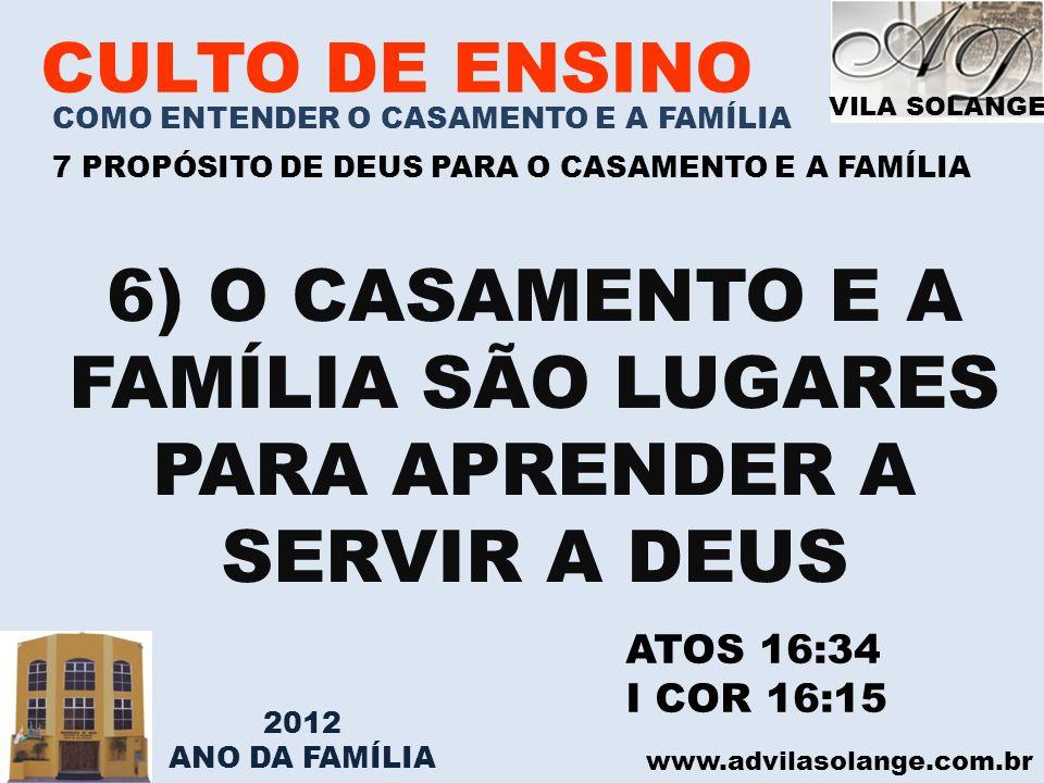 6) O CASAMENTO E A FAMÍLIA SÃO LUGARES PARA APRENDER A SERVIR A DEUS