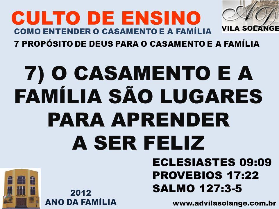 7) O CASAMENTO E A FAMÍLIA SÃO LUGARES PARA APRENDER A SER FELIZ