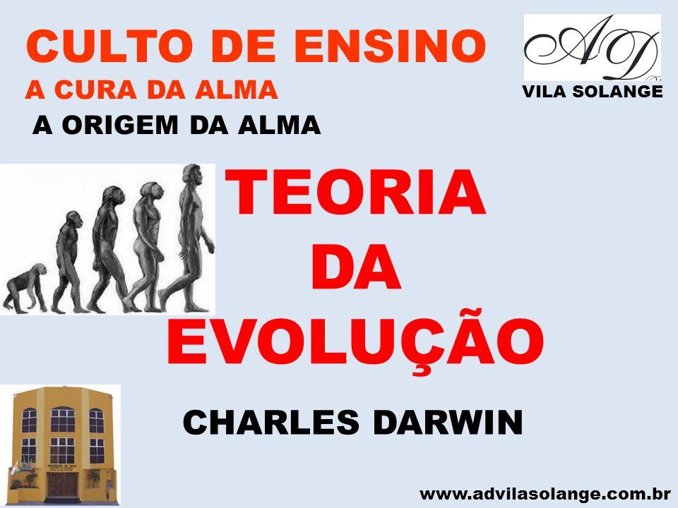 TEORIA DA EVOLUÇÃO CULTO DE ENSINO CHARLES DARWIN A CURA DA ALMA