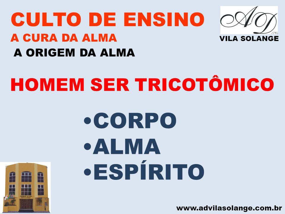 CORPO ALMA ESPÍRITO CULTO DE ENSINO HOMEM SER TRICOTÔMICO