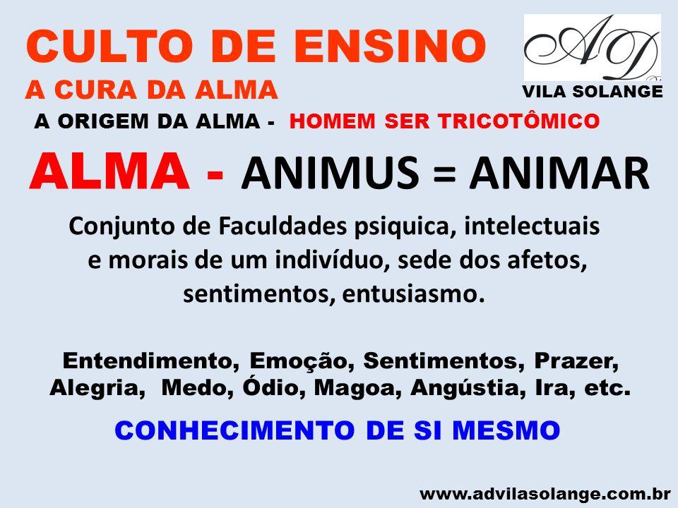 ALMA - ANIMUS = ANIMAR CULTO DE ENSINO