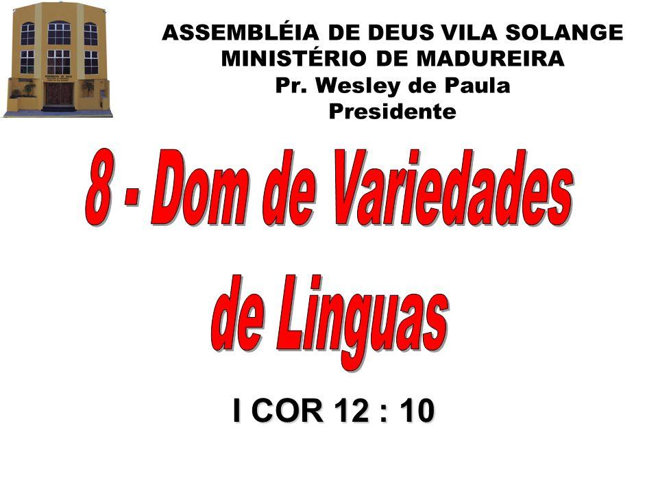 8 - Dom de Variedades de Linguas I COR 12 : 10