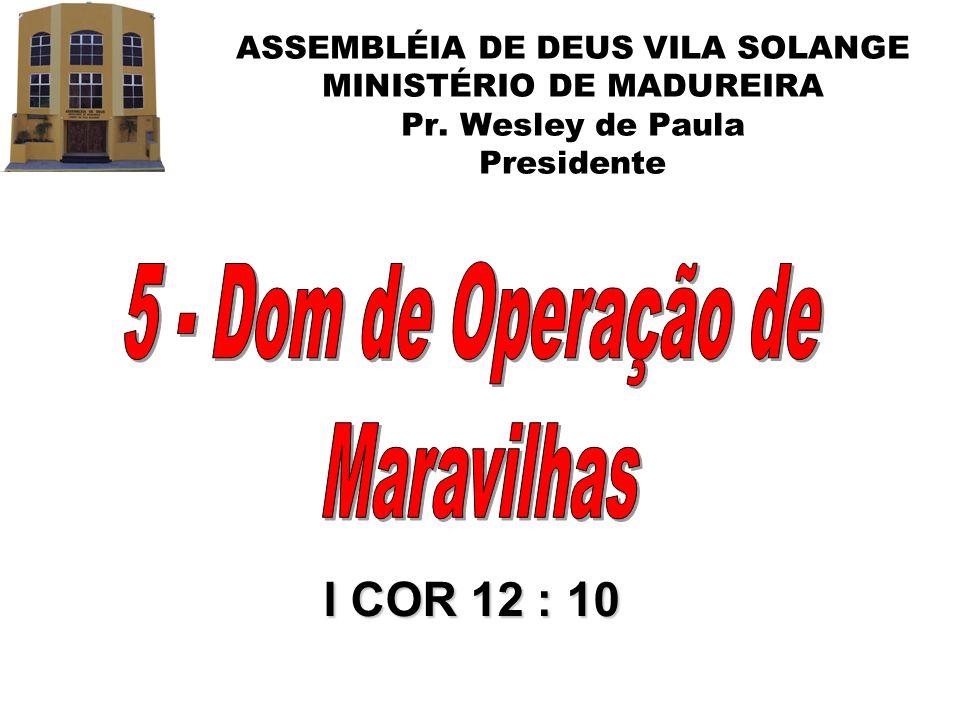 5 - Dom de Operação de Maravilhas I COR 12 : 10