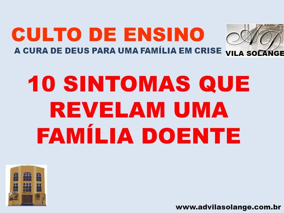 10 SINTOMAS QUE REVELAM UMA FAMÍLIA DOENTE
