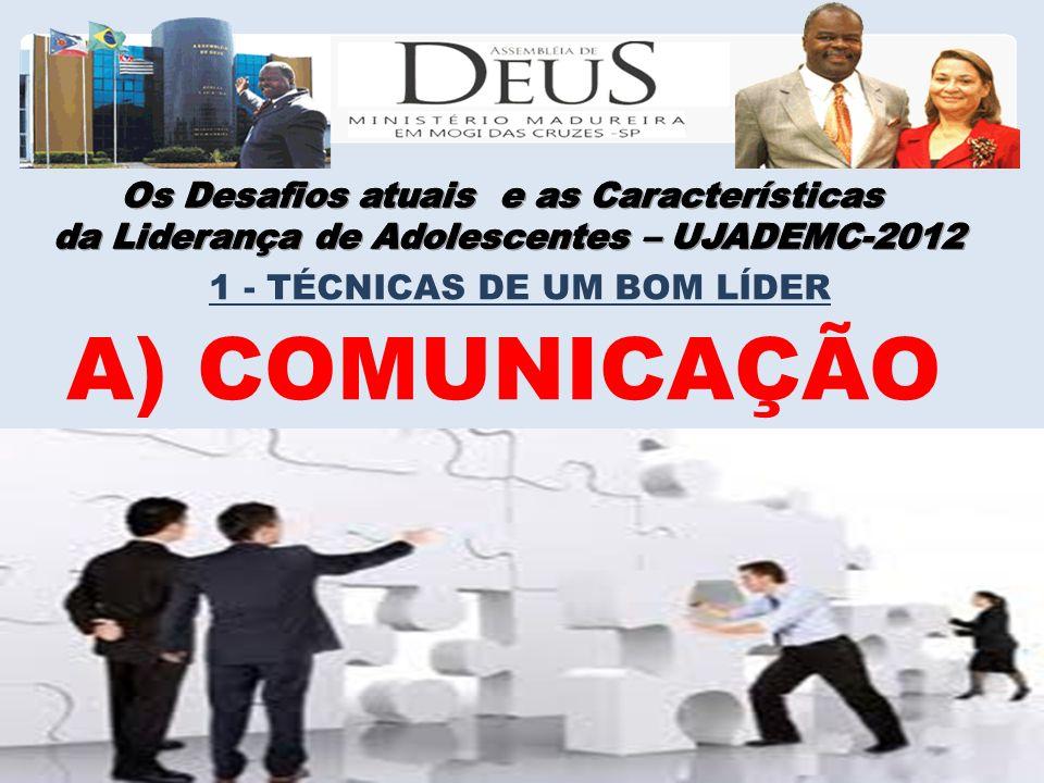 A) COMUNICAÇÃO Os Desafios atuais e as Características