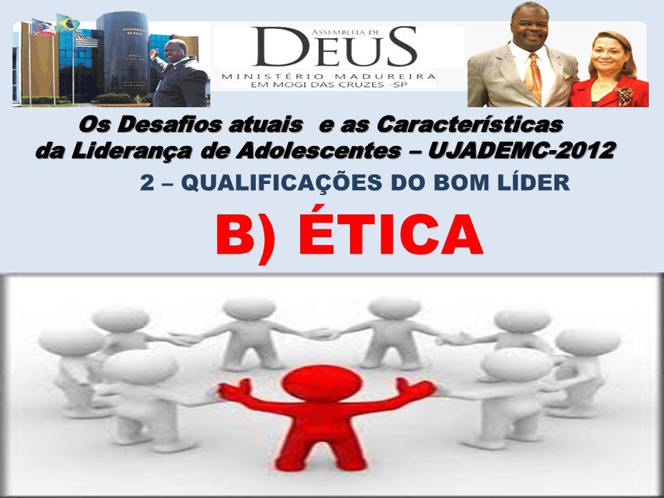 B) ÉTICA Os Desafios atuais e as Características