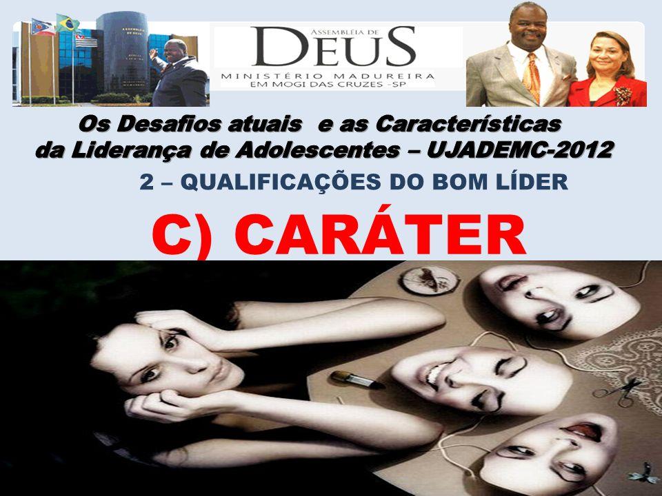 C) CARÁTER Os Desafios atuais e as Características