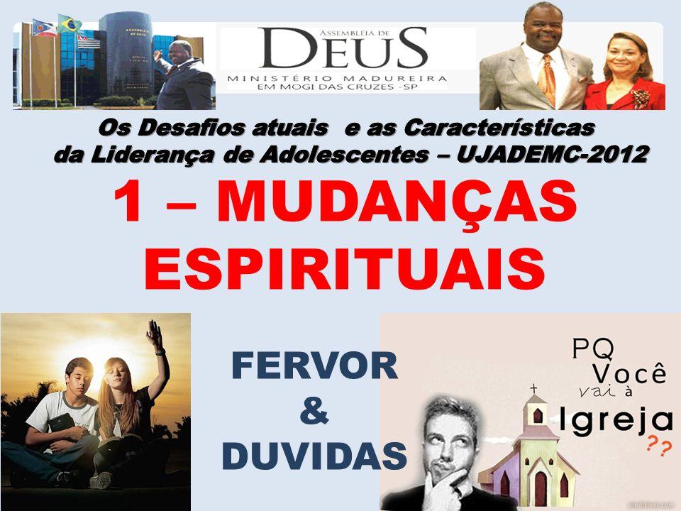 1 – MUDANÇAS ESPIRITUAIS