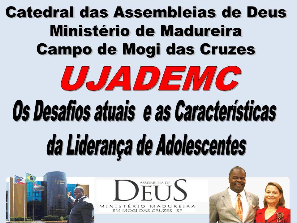 UJADEMC Catedral das Assembleias de Deus Ministério de Madureira
