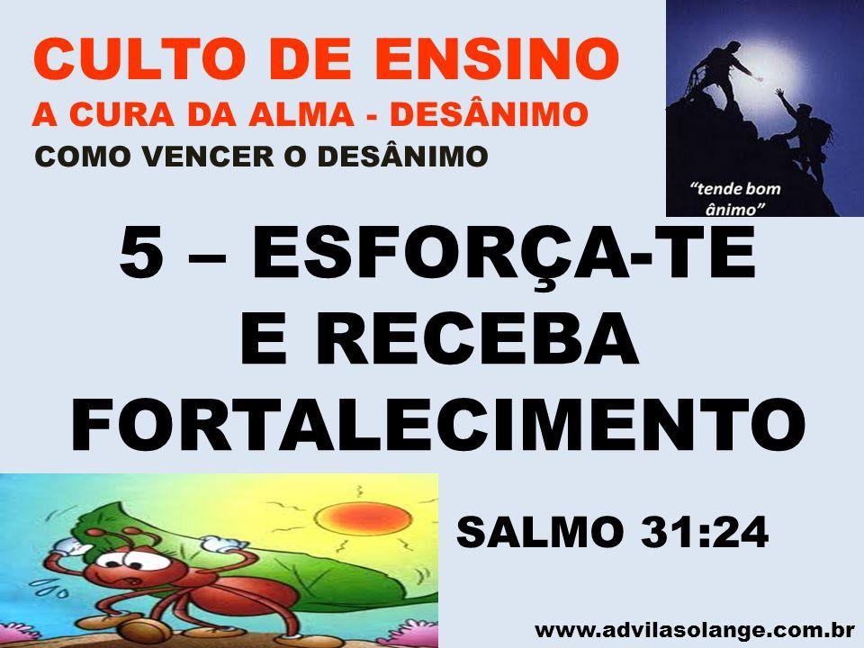 5 – ESFORÇA-TE E RECEBA FORTALECIMENTO