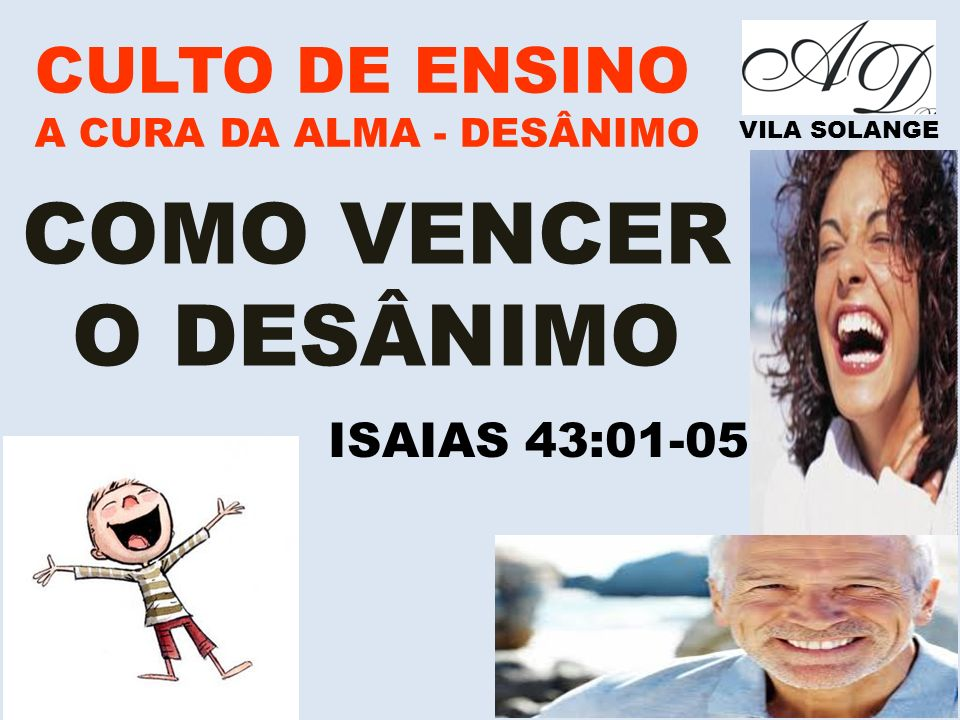 COMO VENCER O DESÂNIMO CULTO DE ENSINO ISAIAS 43:01-05