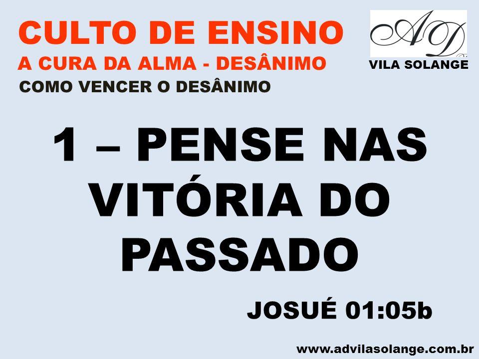 1 – PENSE NAS VITÓRIA DO PASSADO
