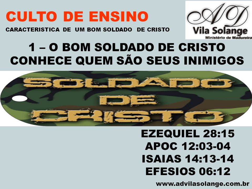 CULTO DE ENSINO 1 – O BOM SOLDADO DE CRISTO