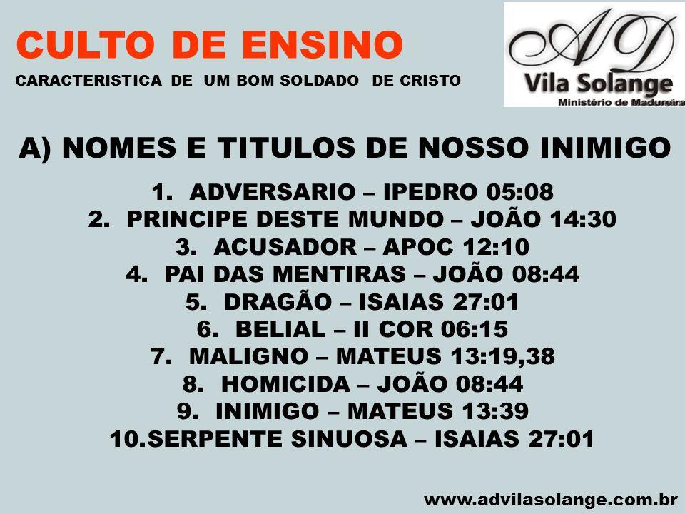 CULTO DE ENSINO A) NOMES E TITULOS DE NOSSO INIMIGO