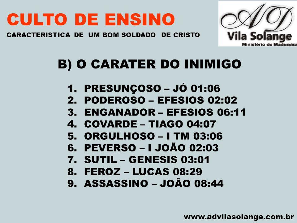 CULTO DE ENSINO B) O CARATER DO INIMIGO PRESUNÇOSO – JÓ 01:06