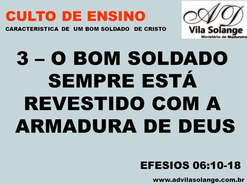 3 – O BOM SOLDADO SEMPRE ESTÁ REVESTIDO COM A ARMADURA DE DEUS
