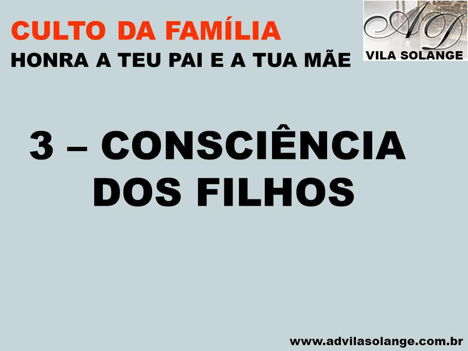 3 – CONSCIÊNCIA DOS FILHOS CULTO DA FAMÍLIA