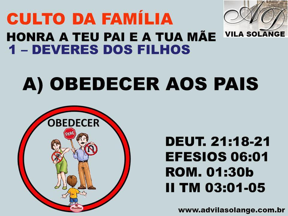 A) OBEDECER AOS PAIS CULTO DA FAMÍLIA 1 – DEVERES DOS FILHOS